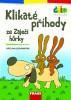Èti+ Klikaté pøíhody ze Zajeèí hùrky (7-9 let)