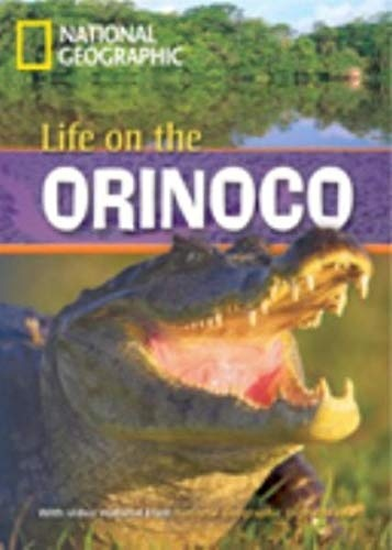 FOOTPRINT READING LIBRARY: LEVEL 800: LIFE ON THE ORINOCO (BRE)