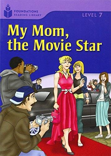 FOUNDATION READERS 7.3 - MY MOM.THE MOVIE STAR