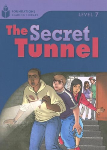 FOUNDATION READERS 7.4 - THE SECRET TUNNEL