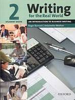 Writing for the Real World 2: An Introduction to Business Writing Student Book