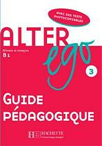 ALTER EGO 3 GUIDE PEDAGOGIQUE