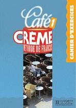 CAFE CREME 1 CAHIER D´EXERCICES