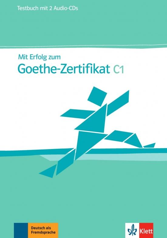 Mit Erfolg zum Goethe-Zertifikat C1. Testbuch + Audio CD