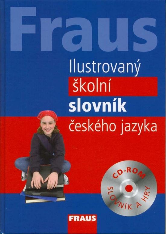 FRAUS Ilustrovaný školní slovník českého jazyka + CD-ROM