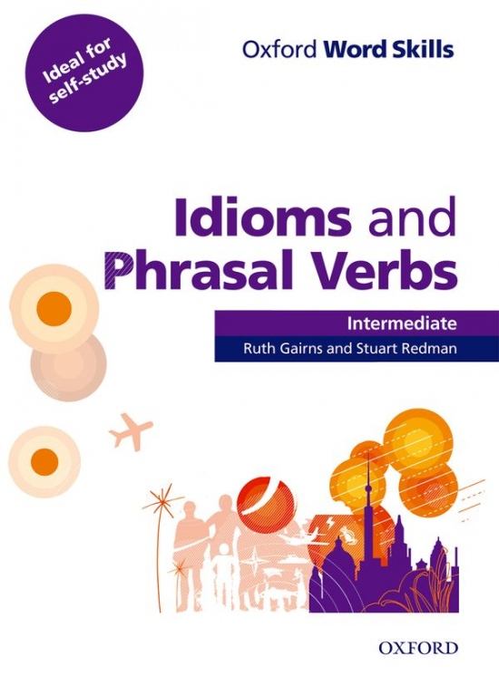 Oxford Word Skills Intermediate Idioms And Phrasal Verbs Student´s Book With Key