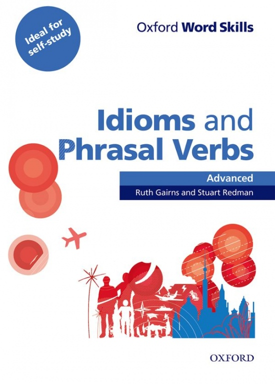 Oxford Word Skills Advanced Idioms And Phrasal Verbs Student´s Book With Key
