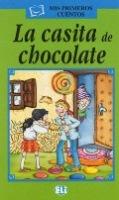 MIS PRIMEROS CUENTOS VERDE La casita de chocolate + Audio CD