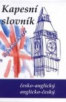 ČESKO-ANGLICKÝ, ANGLICKO-ČESKÝ KAPESNÍ SLOVNÍK