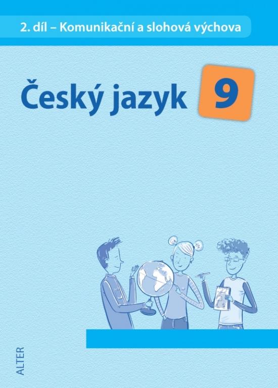 ČESKÝ JAZYK 9 - II. díl: Komunikační a slohová výchova