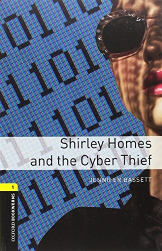 New Oxford Bookworms Library 1 Shirley Homes and the Cyber Thief with Audio CD