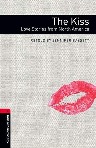 New Oxford Bookworms Library 3 The Kiss - Love Stories from North America with Audio CD