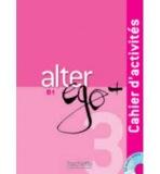 ALTER EGO PLUS 3 CAHIER D´ACTIVITÉS + CD
