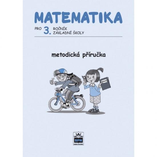 Matematika pro 3. ročník základní školy Metodická příručka