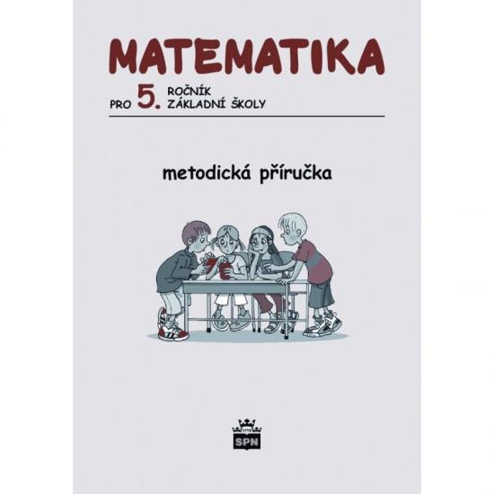 Matematika pro 5. ročník základní školy Metodická příručka