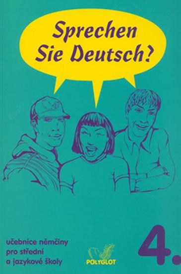 Sprechen Sie Deutsch? 4 kniha pro studenty
