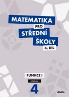 Matematika pro střední školy 4. díl - Učebnice