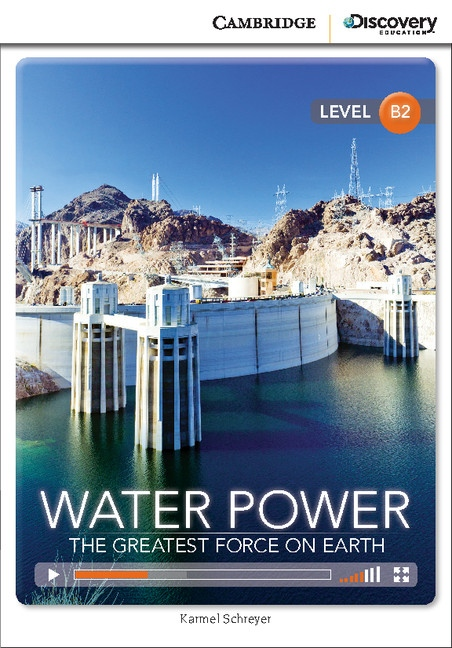 Cambridge Discovery Education Interactive Readers B2 Water Power: The Greatest Force on Earth