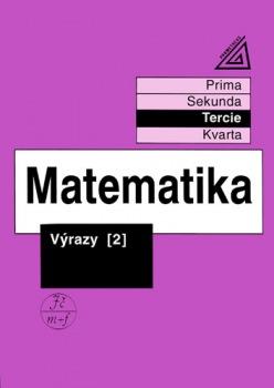 Matematika pro nižší ročníky víceletých gymnázií: Výrazy 2 - Náhled učebnice