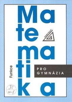 Matematika pro gymnázia - Funkce