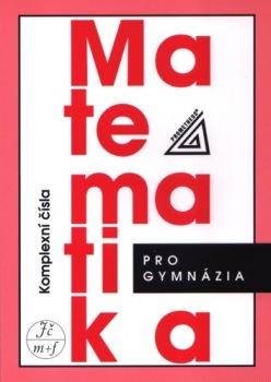 Matematika pro gymnázia : komplexní čísla - Náhled učebnice