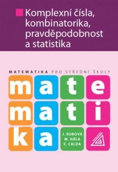 Matematika pro SŠ - Komplexní čísla, kombinatorika, pravděpodobnost a statistika