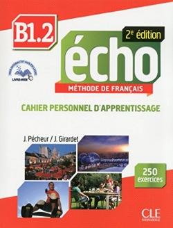 Echo B1.2 - 2e édition - Cahier d´exercices + CD audio + livre web