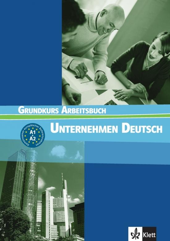Unternehmen Deutsch Grundkurs. Arbeitsbuch