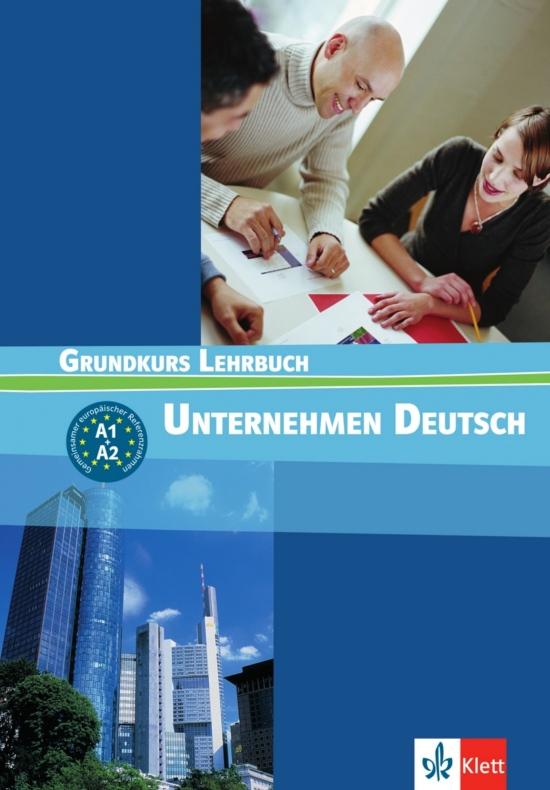 Unternehmen Deutsch Grundkurs. Lehrbuch