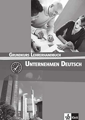 Unternehmen Deutsch Grundkurs. Lehrerhandbuch