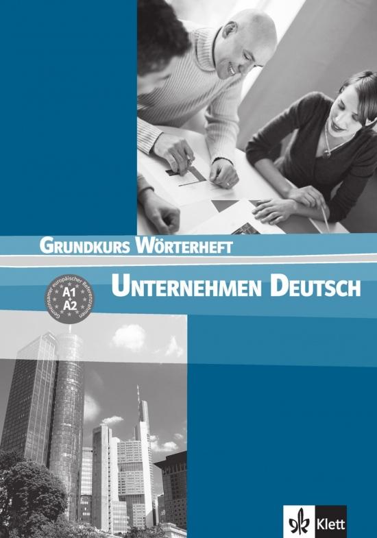 Unternehmen Deutsch Grundkurs. Wörterbuch