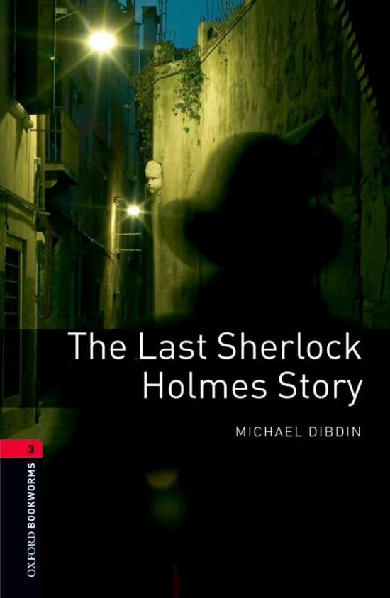 New Oxford Bookworms Library 3 The Last Sherlock Holmes Story