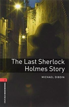 New Oxford Bookworms Library 3 The Last Sherlock Holmes Story Audio CD Pack