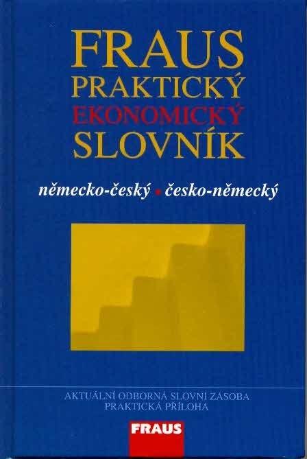 FRAUS Praktický ekonomický slovník německo-český / česko-německý