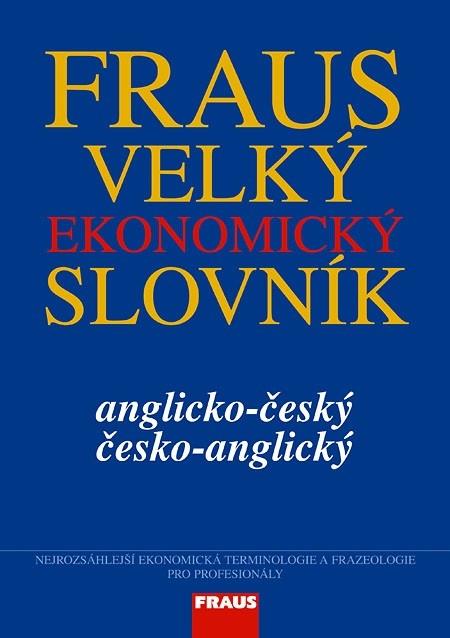 FRAUS Velký ekonomický slovník anglicko-český / česko-anglický