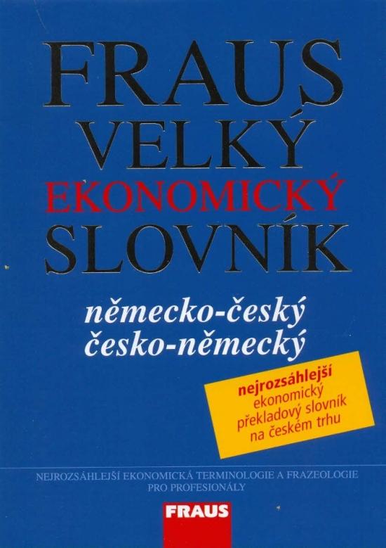 FRAUS Velký ekonomický slovník německo-český / česko-německý