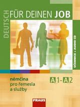Deutsch für deinen Job - nìmèina pro øemesla a služby UÈ + CD