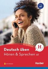 deutsch üben Hören + Sprechen A1