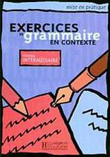 EXERCICES DE GRAMMAIRE EN CONTEXTE INTERMEDIAIRE