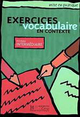 EXERCICES DE VOCABULAIRE EN CONTEXTE INTERMEDIAIRE