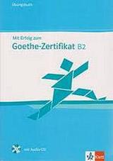 Mit Erfolg zum Goethe-Zertifikat B2. Übungsbuch + Audio CD