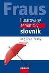 FRAUS Ilustrovaný tematický slovník anglicko-èeský, 3. vydání