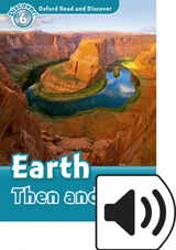 Oxford Read And Discover 6 Earth Then And Now Audio Mp3 Pack