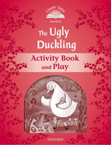 CLASSIC TALES Second Edition Level 2 The Ugly Duckling Activity Book and Play