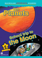 Macmillan Children´s Readers Level 6 Planets / School Trip To The Moon