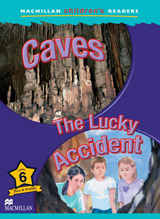 Macmillan Children´s Readers Level 6 Caves / The Lucky Accident
