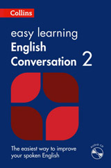Collins Easy Learning English Conversation: Book 2 with Audio CD