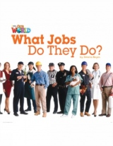 Our World 2 Reader What Jobs they do