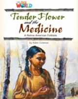 Our World 4 Reader Tender Flower and the Medicine