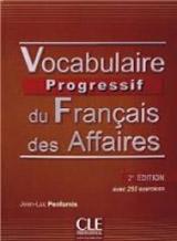 VOCABULAIRE PROGRESSIF DU FRANCAIS DES AFFAIRES + CD 2e éd.